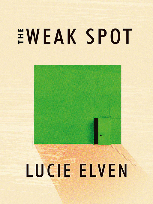 Title details for The Weak Spot by Lucie Elven - Available