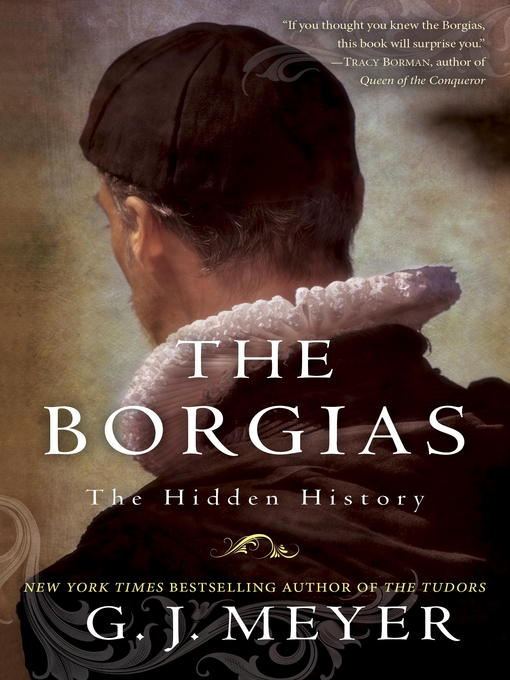 Title details for The Borgias by G. J. Meyer - Available