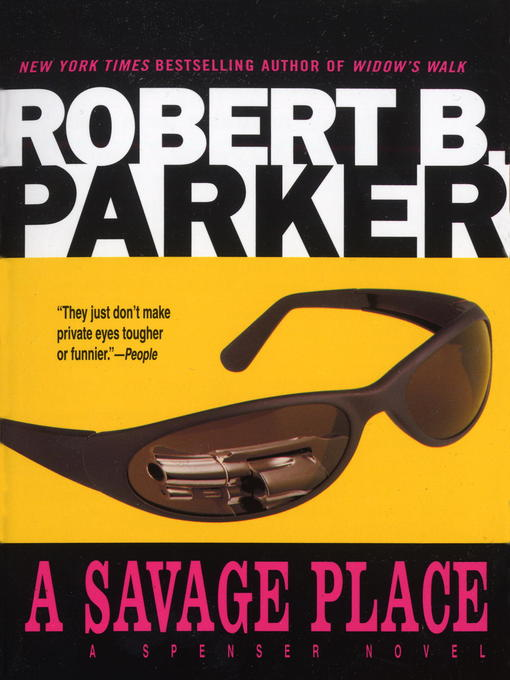 Title details for A Savage Place by Robert B. Parker - Available