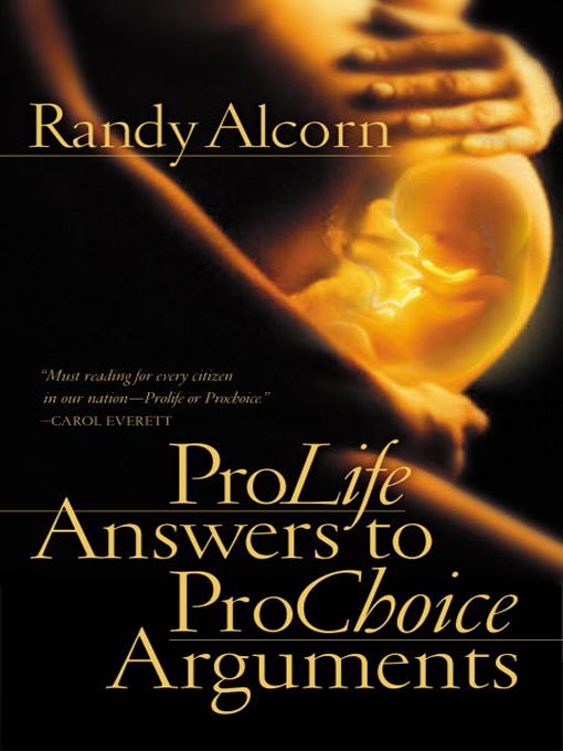 Title details for Pro-Life Answers to Pro-Choice Arguments by Randy Alcorn - Available
