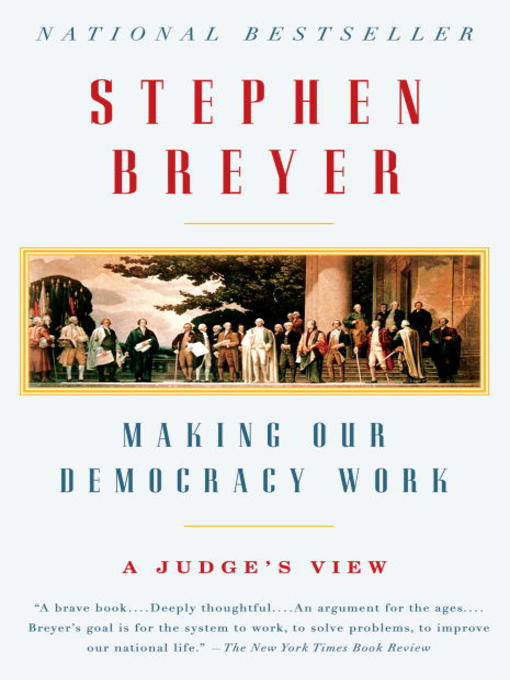 Title details for Making Our Democracy Work by Stephen Breyer - Available
