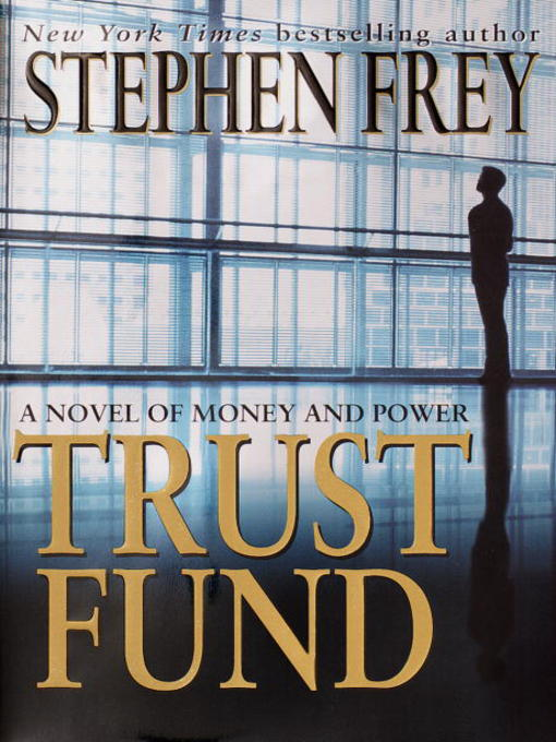 Title details for Trust Fund by Stephen Frey - Available