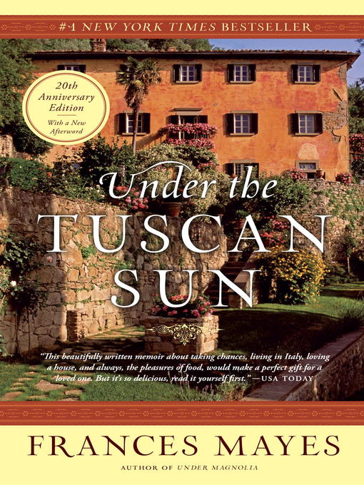 Title details for Under the Tuscan Sun by Frances Mayes - Wait list