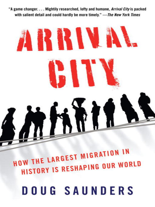 Title details for Arrival City by Doug Saunders - Available