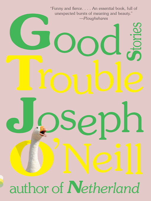 Title details for Good Trouble by Joseph O'Neill - Wait list