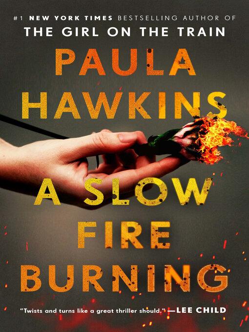 Title details for A Slow Fire Burning by Paula Hawkins - Wait list