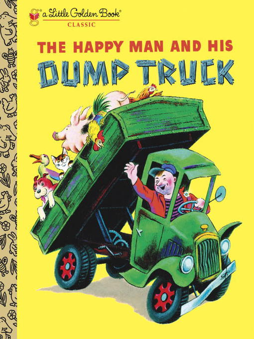 Title details for The Happy Man and His Dump Truck by Miryam - Available