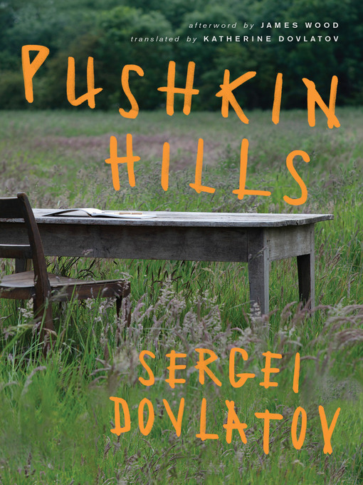 Title details for Pushkin Hills by Sergei Dovlatov - Available