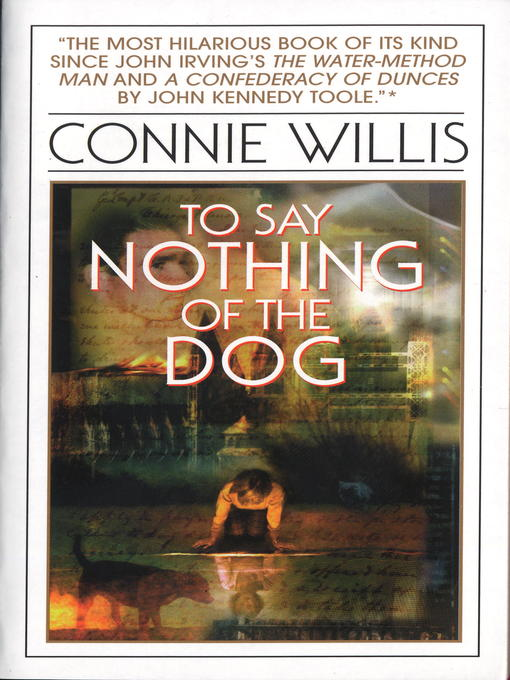 Title details for To Say Nothing of the Dog by Connie Willis - Wait list