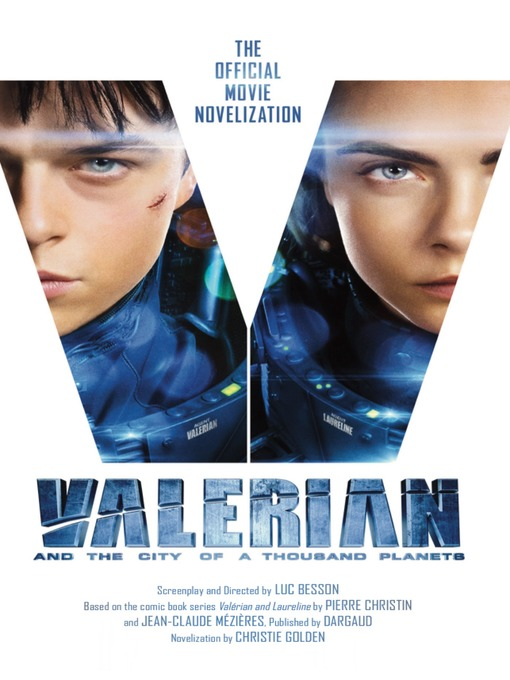 Title details for Valerian and the City of a Thousand Planets by Christie Golden - Available