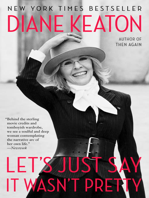 Title details for Let's Just Say It Wasn't Pretty by Diane Keaton - Available