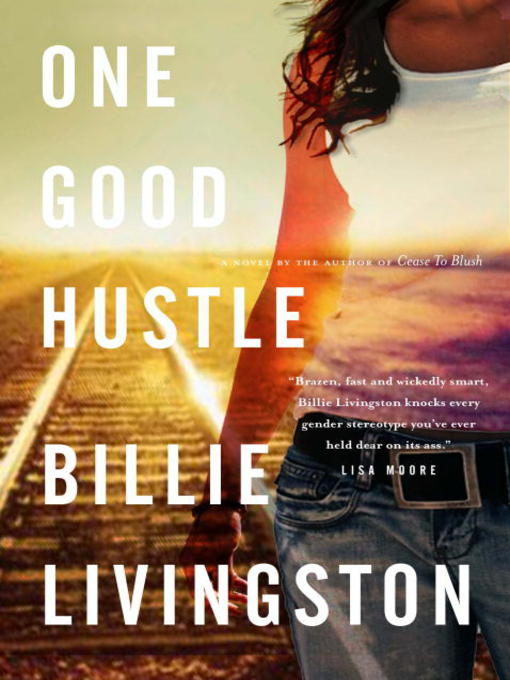 Title details for One Good Hustle by Billie Livingston - Available