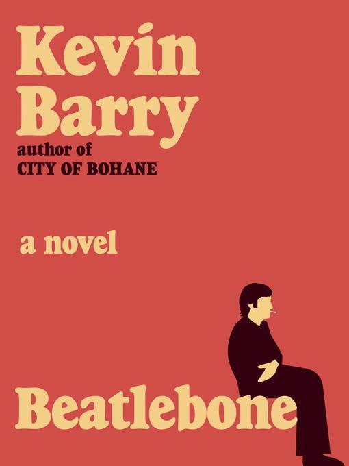 Détails du titre pour Beatlebone par Kevin Barry - Liste d'attente