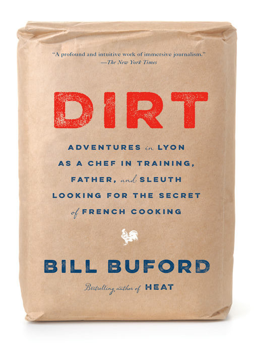 Title details for Dirt by Bill Buford - Available