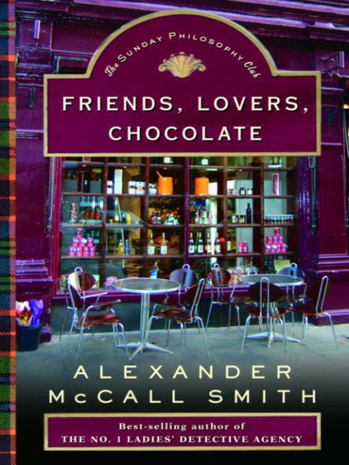 Title details for Friends, Lovers, Chocolate by Alexander McCall Smith - Wait list