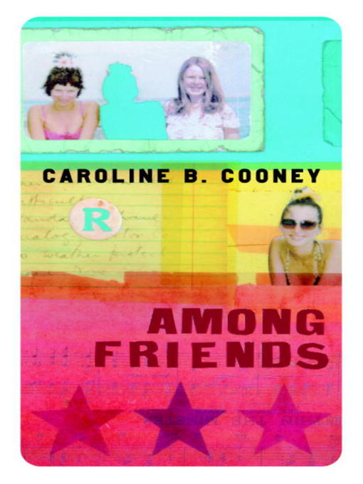 Title details for Among Friends by Caroline B. Cooney - Available