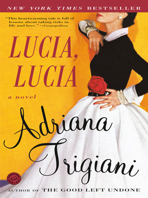 Title details for Lucia, Lucia by Adriana Trigiani - Available