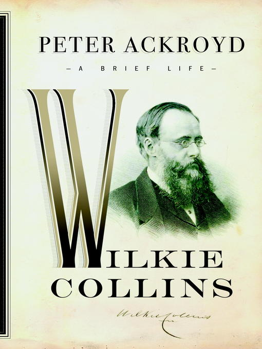 Title details for Wilkie Collins by Peter Ackroyd - Available