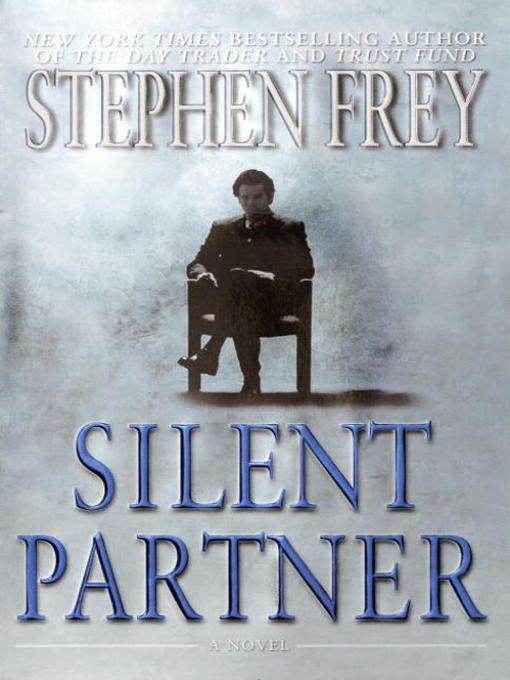 Title details for Silent Partner by Stephen Frey - Available