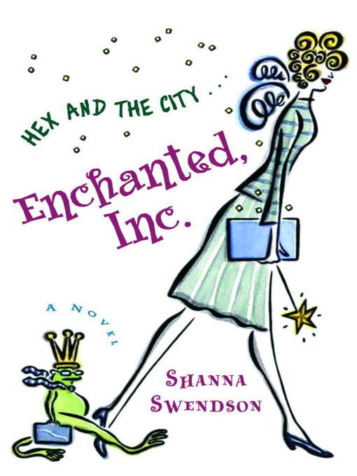 Title details for Enchanted, Inc. by Shanna Swendson - Available