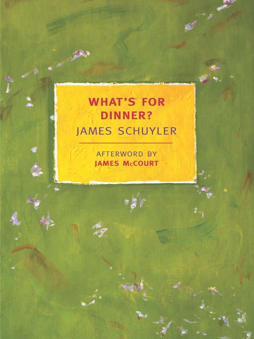 Title details for What's for Dinner? by James Schuyler - Available
