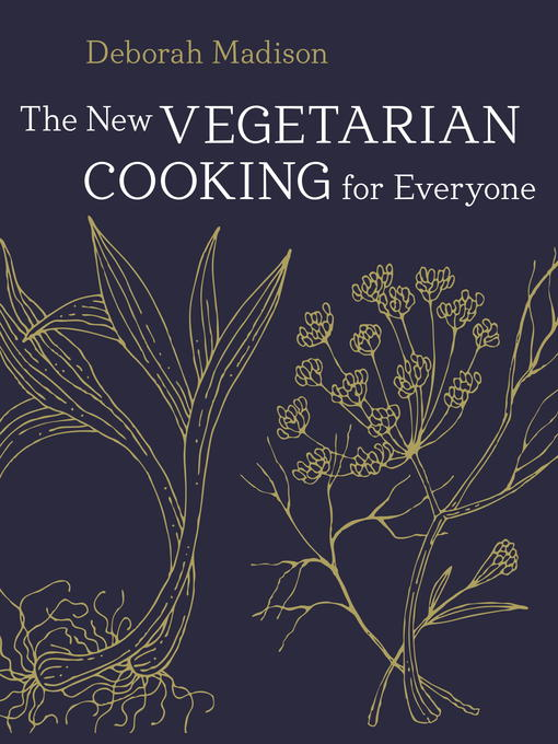 Title details for The New Vegetarian Cooking for Everyone by Deborah Madison - Wait list