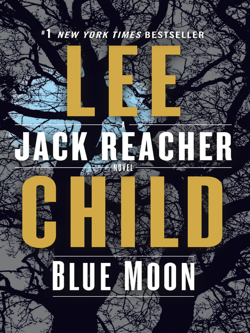 Title details for Blue Moon by Lee Child - Wait list