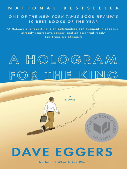 Title details for A Hologram for the King by Dave Eggers - Available