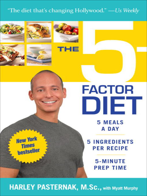 Title details for The 5-Factor Diet by Harley Pasternak, M.Sc. - Available