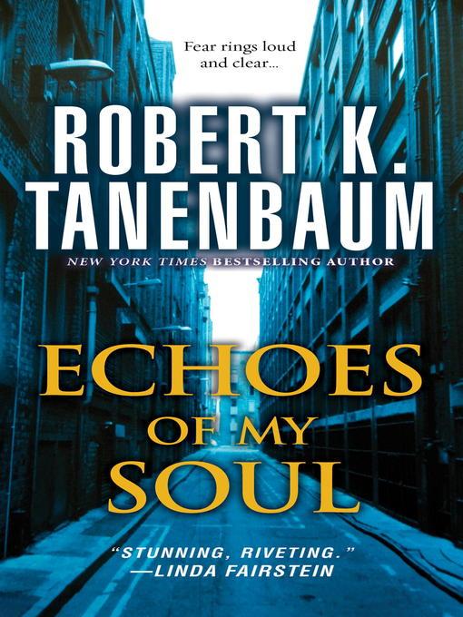 Title details for Echoes of My Soul by Robert K. Tanenbaum - Wait list