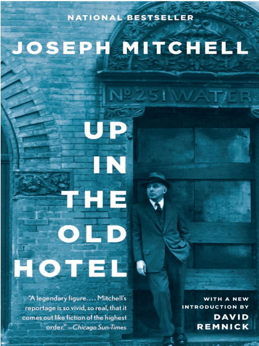 Title details for Up in the Old Hotel by Joseph Mitchell - Available