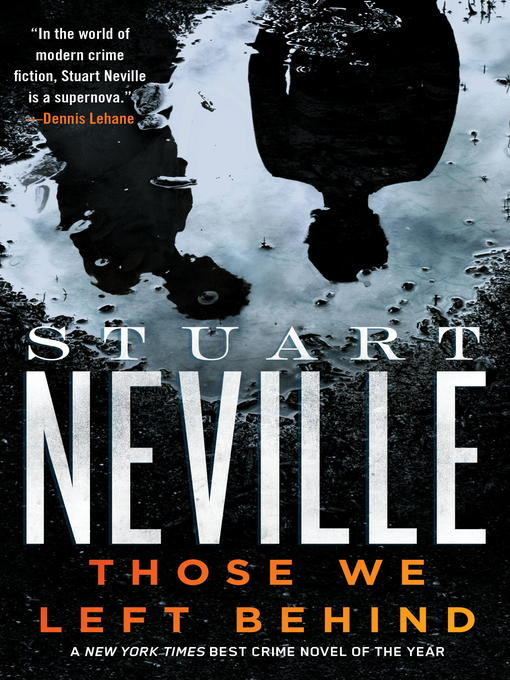 Title details for Those We Left Behind by Stuart Neville - Available