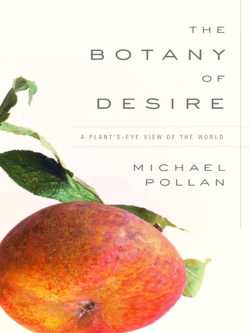 Title details for The Botany of Desire by Michael Pollan - Wait list