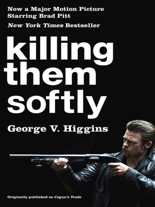 Cover of Killing Them Softly (Cogan's Trade Movie Tie-in Edition)