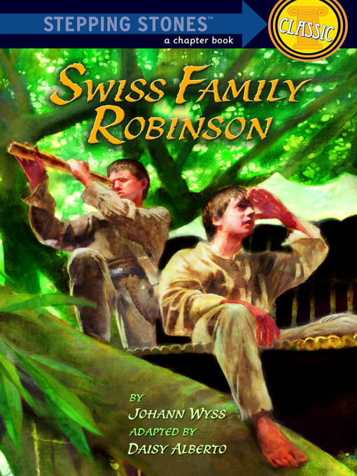 Title details for Swiss Family Robinson by Johann Wyss - Available