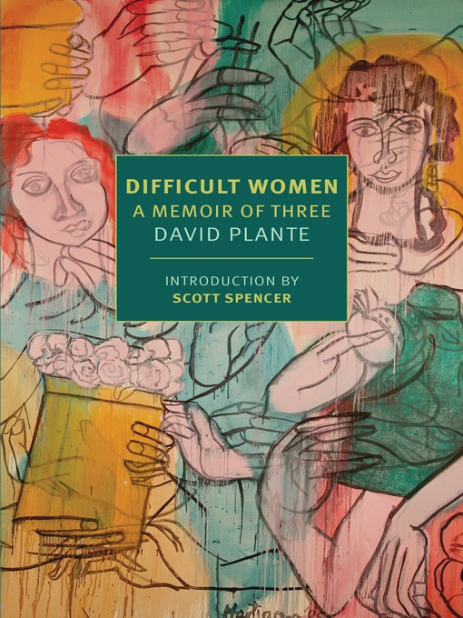 Title details for Difficult Women by David Plante - Available