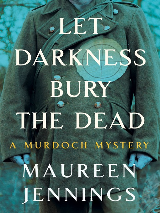Title details for Let Darkness Bury the Dead by Maureen Jennings - Wait list