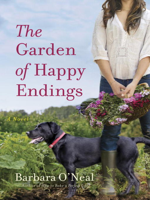 Title details for The Garden of Happy Endings by Barbara O'Neal - Available