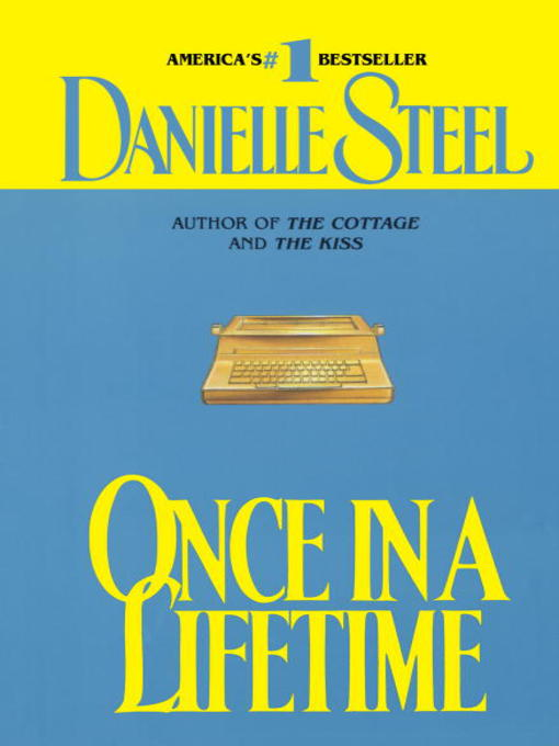 Title details for Once in a Lifetime by Danielle Steel - Available