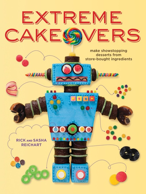 Title details for Extreme Cakeovers by Rick Reichart - Available