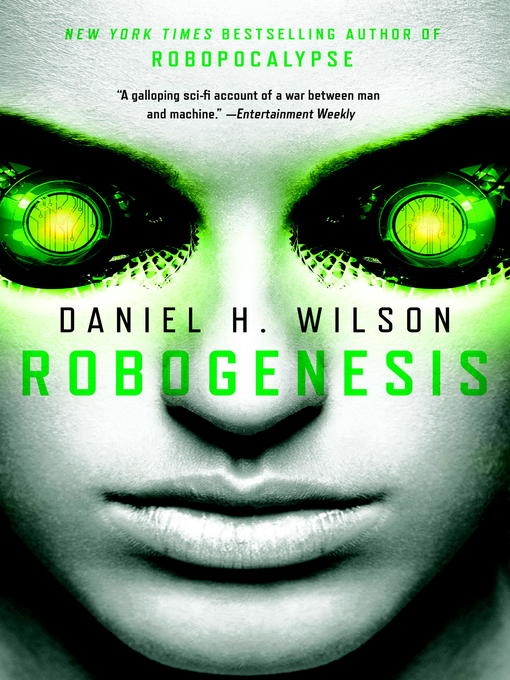 Title details for Robogenesis by Daniel H. Wilson - Available