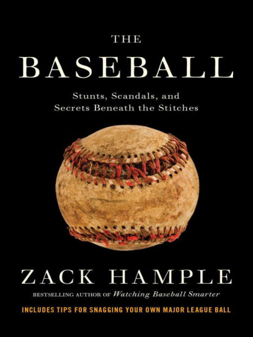 Title details for The Baseball by Zack Hample - Available