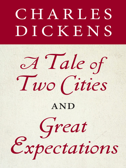 Title details for A Tale of Two Cities / Great Expectations by Charles Dickens - Available