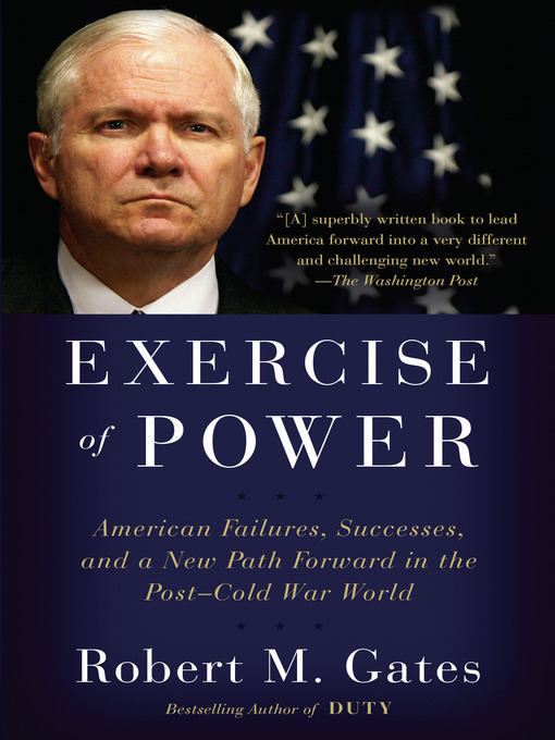 Title details for Exercise of Power by Robert M. Gates - Available
