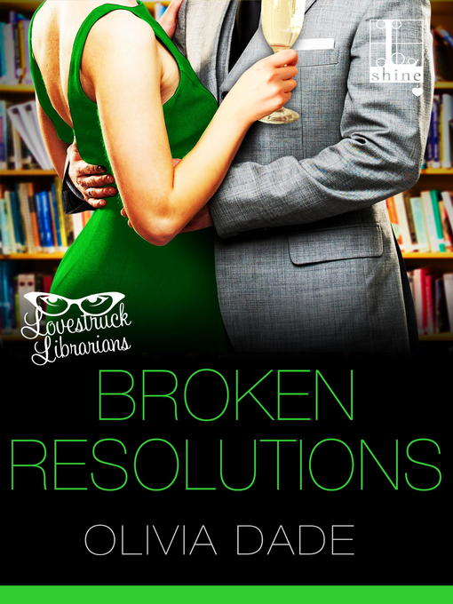 Title details for Broken Resolutions by Olivia Dade - Available