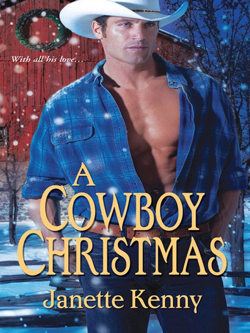 Title details for A Cowboy Christmas by Janette Kenny - Available