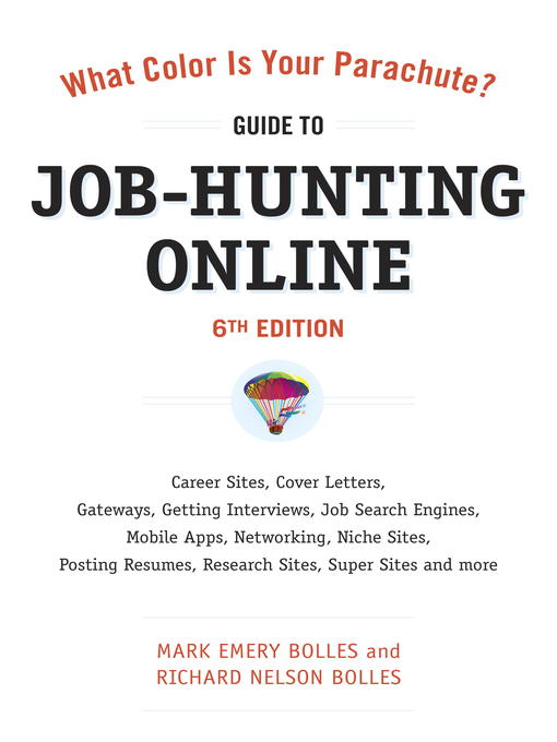 Title details for What Color Is Your Parachute? Guide to Job-Hunting Online by Mark Emery Bolles - Available