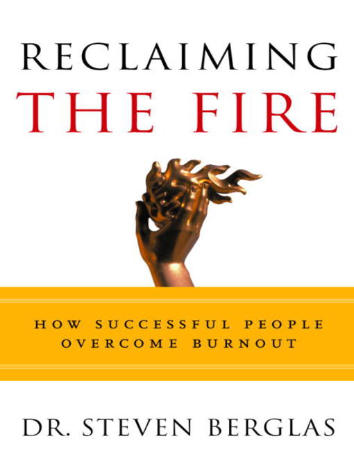 Title details for Reclaiming the Fire by Steven Berglas - Available