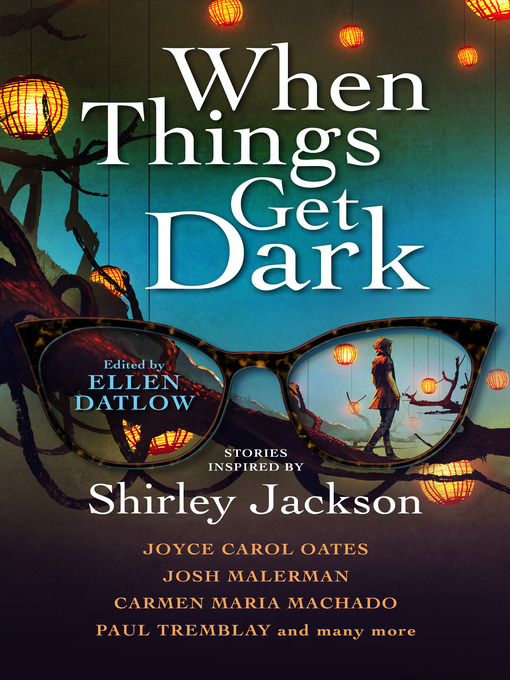 Title details for When Things Get Dark by Ellen Datlow - Available