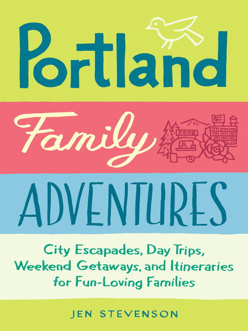 Title details for Portland Family Adventures by Jen Stevenson - Available